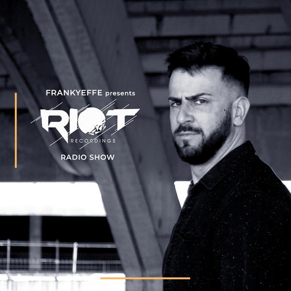 Riot Radioshow présenté par Frankyeffe
